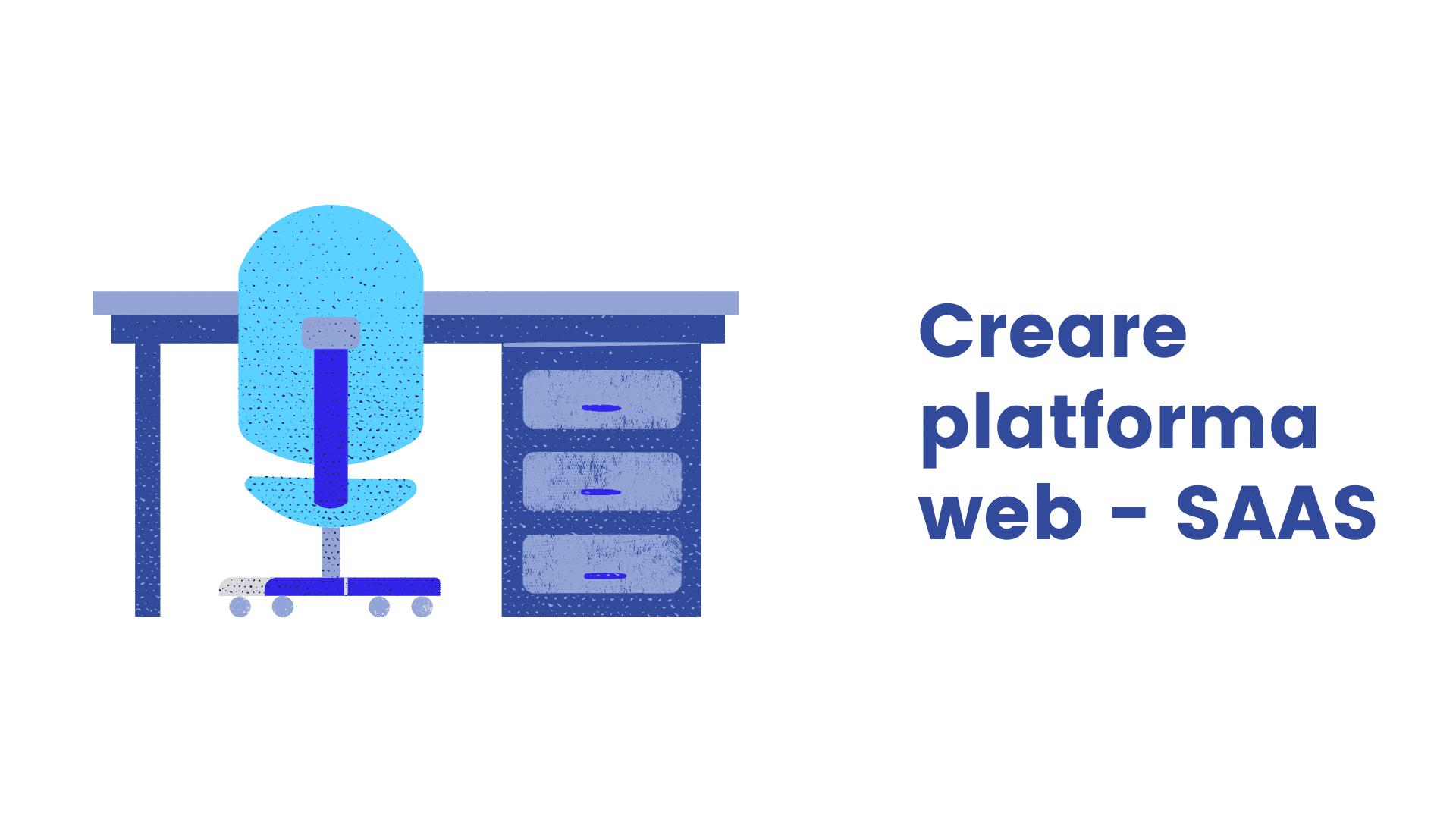 Creare platforma web saas, creare site web. Platforma saas la comanda pentru afaceri online. Oferim servicii web, ecommerce, platforme web personalizate pentru antreprenori